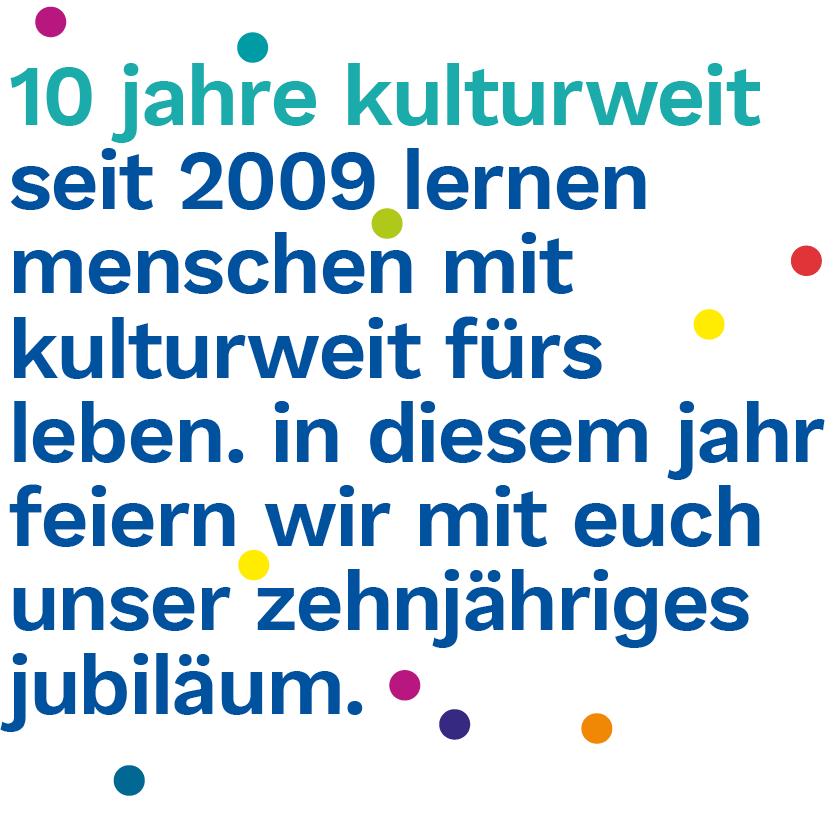 Seit 10 Jahren lernen Menschen mit kulturweit fürs Leben. In diesem Jahr feiern wir mit euch unser Jubiläum.