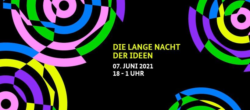 Lange Nacht der Ideen am 7. Juni von 18 bis 1 Uhr